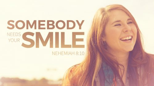 Somebody Needs Your Smile
