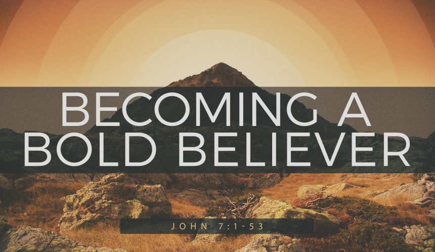 Becoming a Bold Believer