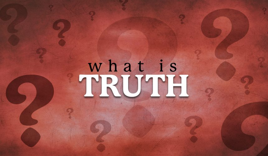 What is Truth? The Church