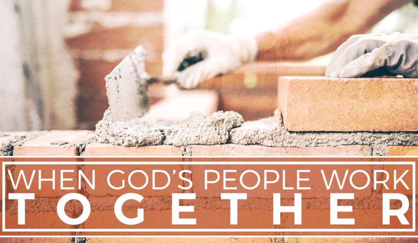 When God's People Work Together
