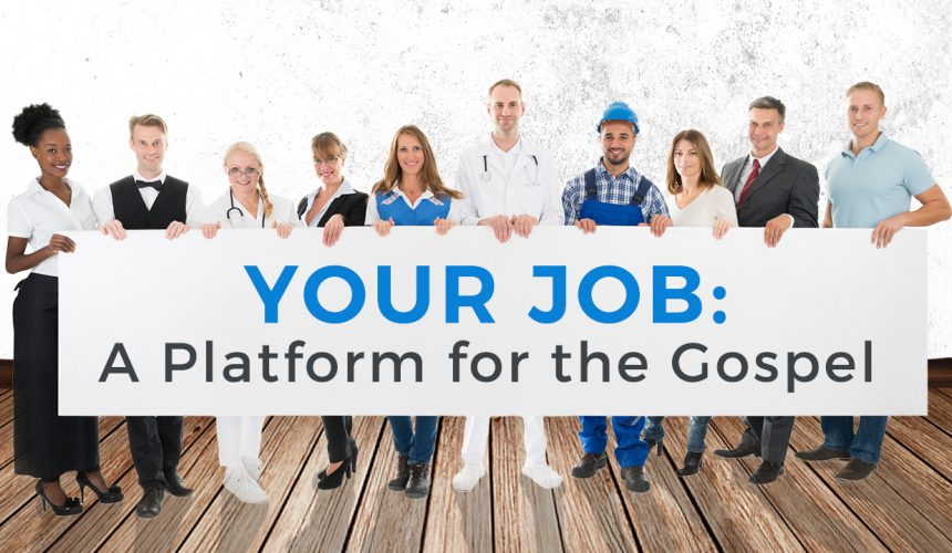 Your Job: A Platform for the Gospel