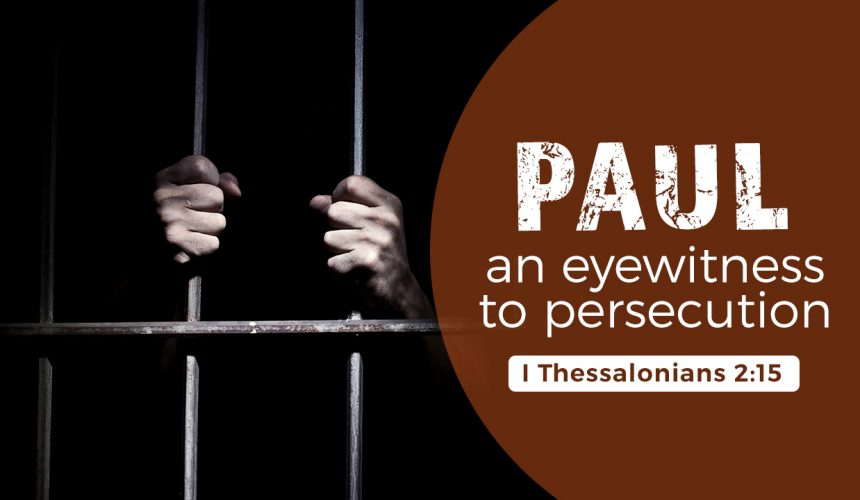 Paul – An Eyewitness to Persecution