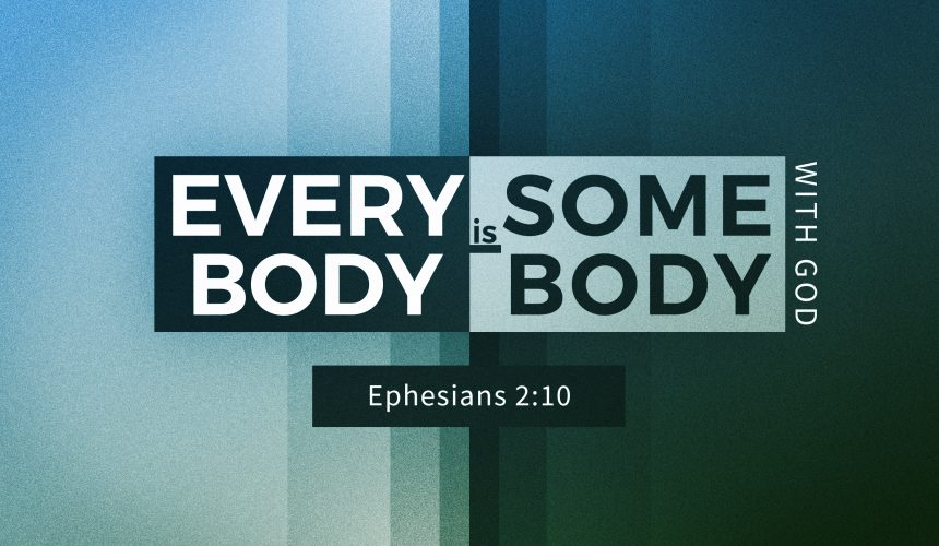 Everybody is Somebody with God
