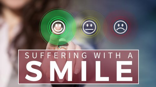 Suffering with a Smile