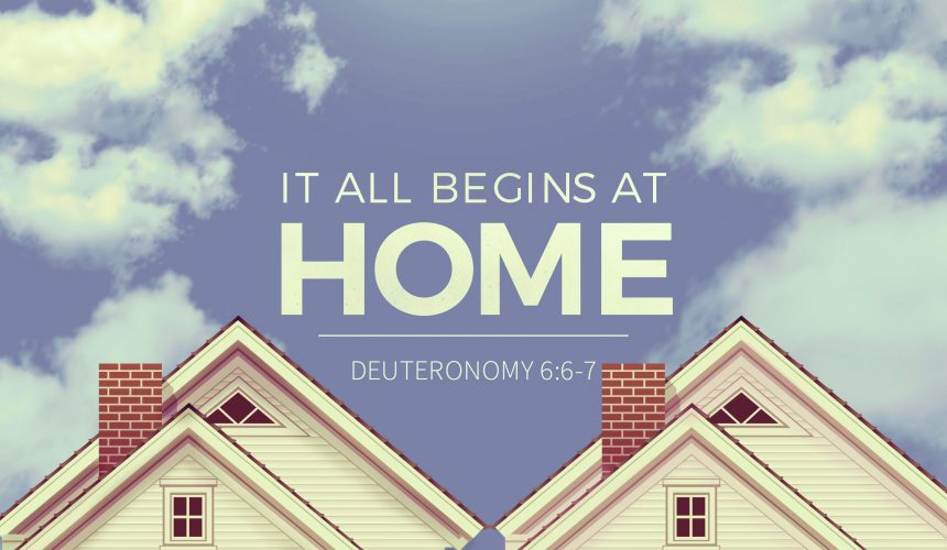 It All Begins At Home