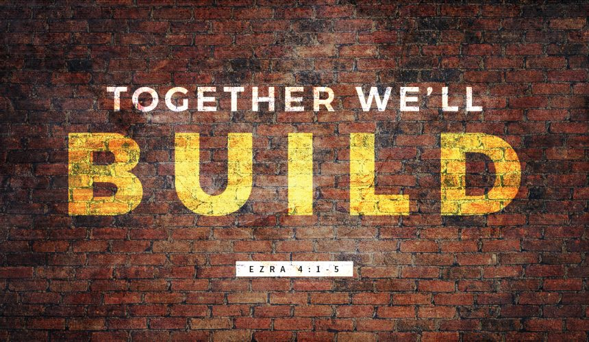 Together We'll Build