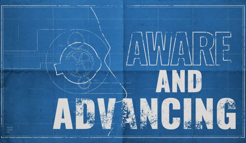 Aware and Advancing