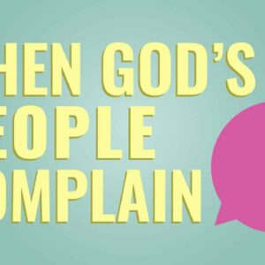 When God's People Complain