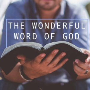 The Wonderful Word of God