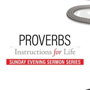 Proverbs: Instruction for Life