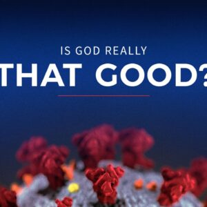 Is God Really That Good?