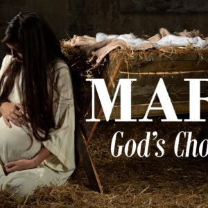 Mary God's Choice
