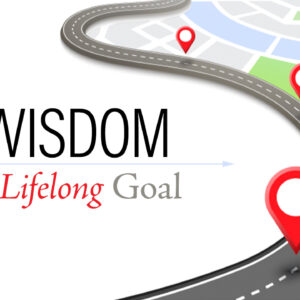 Wisdom A Lifelong Goal