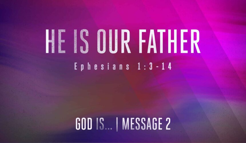He is our Father