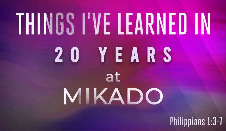 Things I've Learned in 20 Years at Mikado